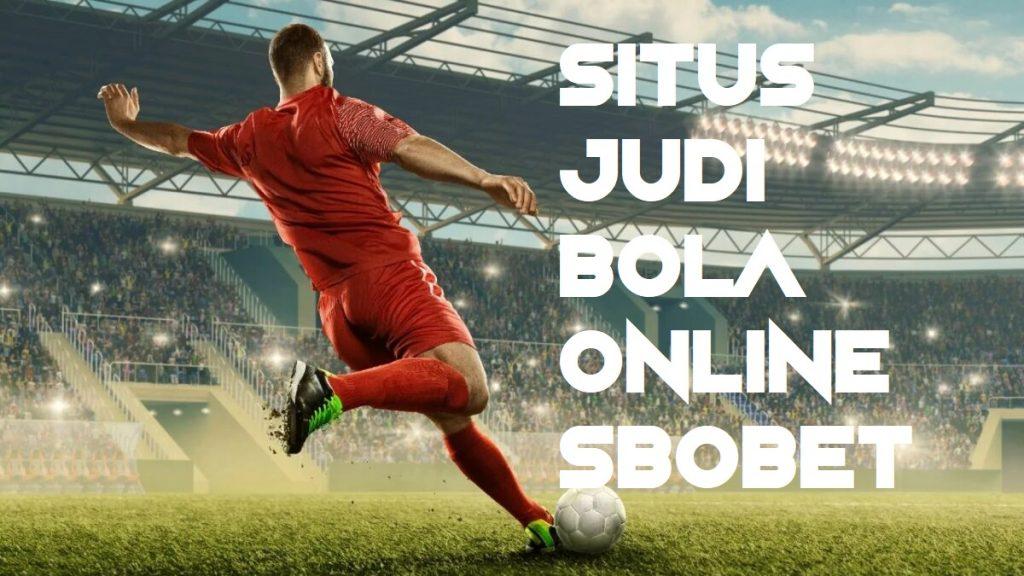 Situs Judi Bola Online Sbobet
